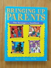 Bringing Up Parents: The Teenagers Handbook (养育父母:青少年手册)