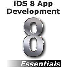 iOS 8 App Development Essentials - Second Edition