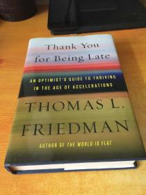 Thank You for Being Late: An Optimists Guide to Thriving in the Age of Accelerations(谢谢你迟到:一个乐观主义者指南繁荣的时代的加速度)原版