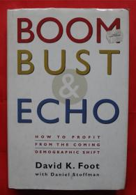 Boom, Bust & Echo: How to Profit from the Coming Demographic Shift  16开
