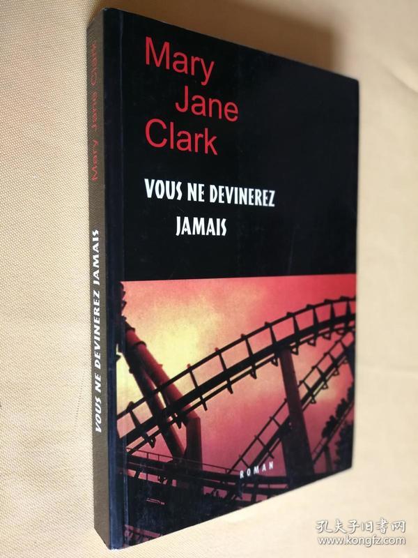 法文原版 VOUS NE DEVINEREZ JAMAIS.Mary Jane Clark(let me whisper in your ear)