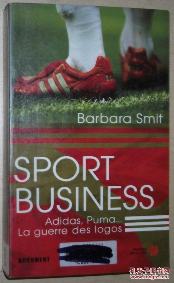 法文原版书 Sport Business : Adidas, Puma... La guerre des logos  de Barbara SMIT (Auteur) Thierry ARSON