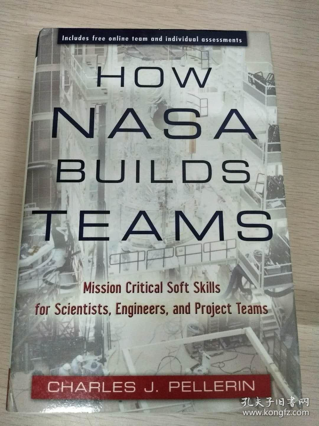 How NASA Builds Teams Mission: Critical Soft Skills for Scientists, Engineers, and Project Teams 【英文原版,精装本,全新佳品】