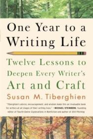 One Year To A Writing Life: Twelve Lessons To Deepen Every Writers Art And Craft