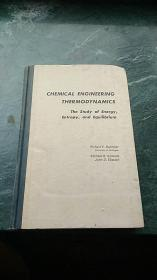 CHEMICAL ENGINEERING THERMODYNAMICS 化工热力学 (能. 熵和平衡的研究) [英文版]