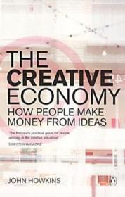 The Creative Economy:How People Make Money From Ideas