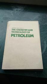 THE CHEMISTRY AND TECHNOLOGY OF PETROLEUM 石油化学和工艺学 英文版
