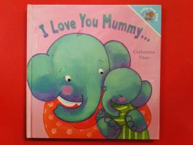 I Love You Mummy …