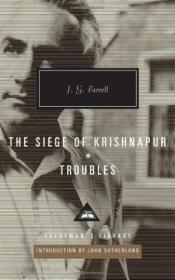 The Siege Of Krishnapur  Troubles (everymans Library Contemporary Classics Series)