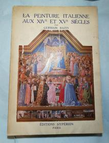 La peinture italienne aux XIVe et XVe siecles 十四十五世纪的意大利绘画 法文原版 1938年