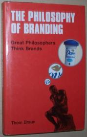 英文原版书 The Philosophy of Branding: Great Philosophers Think Brands Hardcover – 2004 by Thom Braun  (Author)