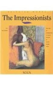 Selected Works: The Impressionists (selected Works Series)