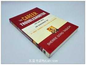 职业疑难解答:克服21种最常见的技巧和工具 The Career Troubleshooter 英文原版