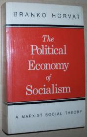 英文原版书 The Political Economy of Socialism: A Marxist Social Theory 1st Edition by Branko Horvat (Author)