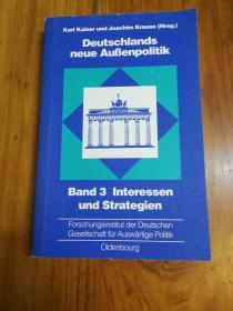 Interessen Und Strategien (Schriften Des Forschungsinstituts Der Deutschen Gesellschaft Fur Auswartige Politik E.V. / Deutschlands Neue Ausenpolitik)   兴趣与策略(德国外交政策研究所着作/德国新对外政策)(德文版)
