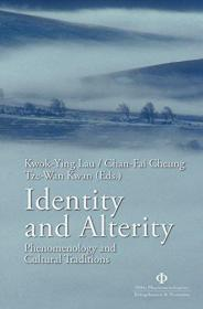 Identity and Alterity: Phenomenology and Cultural Traditions  现象学与文化传统