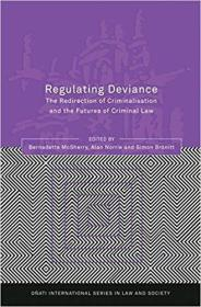 Regulating Deviance: The Redirection of Criminalisation and the Futures of Criminal Law (英语) 平装