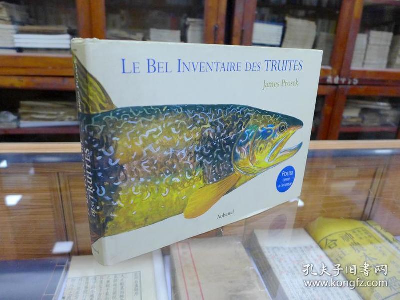Le Bel Inventaire des truites  by James  Proseck  (关于鱼类的书 多图  精装 外文原版)