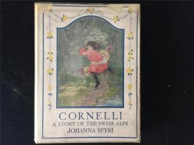 1921年彩色插图英文儿童文学《CORNELLI. A Story of the Swiss Alps》Johanna Spyri Gift Edition Philadelphia: Lippincott,Maria L. Kirk的彩色插图14幅,书距今近百年