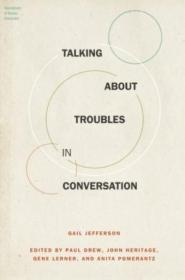 Talking About Troubles In Conversation (foundations Of Human Interaction)