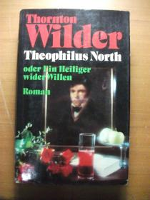 【德语原版】THORNTON WILDER Theophilus North oder Ein Heiliger wider Willen【精装带书衣】