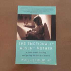 The Emotionally Absent Mother: A Guide to Self-Healing and Getting the Love You Missed (英文原版 )