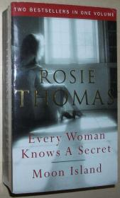 英文原版畅销小说 EVERY WOMAN KNOWS A SECRET AND MOON ISLAND - Two Bestsellers in One Volume Paperback – 2005 by Rosie Thomas  (Author)