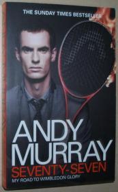英文原版书 Andy Murray: Seventy-Seven: My Road to Wimbledon Glory Paperback – 2014 by Andy Murray  (Author)