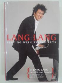 LANG LANG PLAYING WITH FLYING KEYS 朗朗玩飞键 精装带書衣