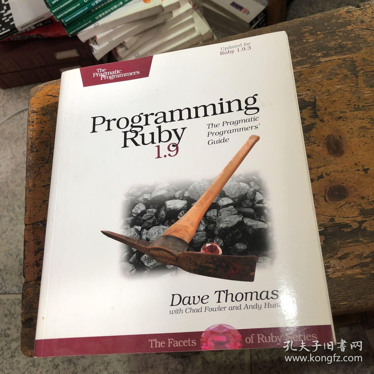 Programming Ruby 1.9:The Pragmatic Programmers' Guide