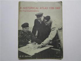 A HISTORICAL ATLAS 1789-1962 (历史的阿特拉斯1789—1962) 16开
