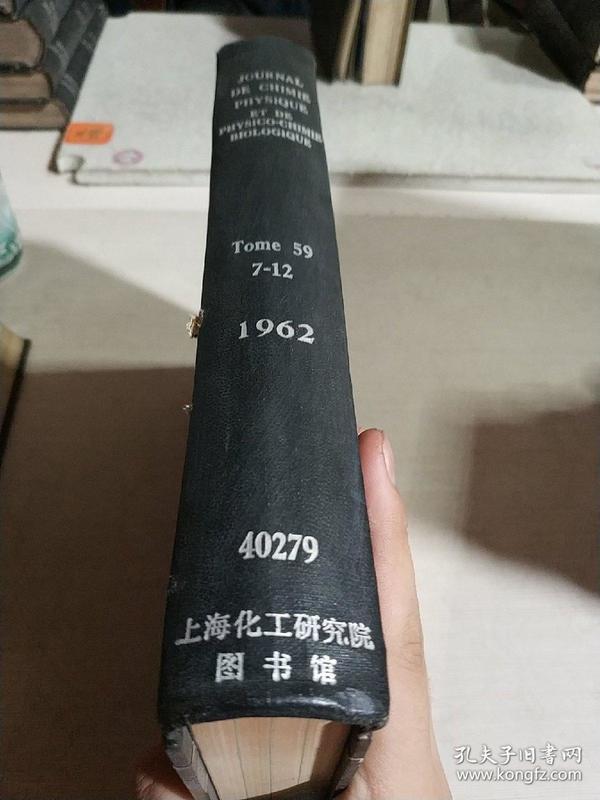 JOURNAL DE CHIMIE PHYSIQUE ET DE PHYSICO-CHIMIE BIOLOGIQUE.Tome.59.7-12.1962(官方的物理化学和生物物理化学 )(法语)