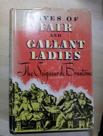 LIVES OF FAIR AND GALLANT LADIES【1933年英文原版精装毛边本】