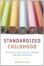 Standardized Childhood: The Political and Cultur
