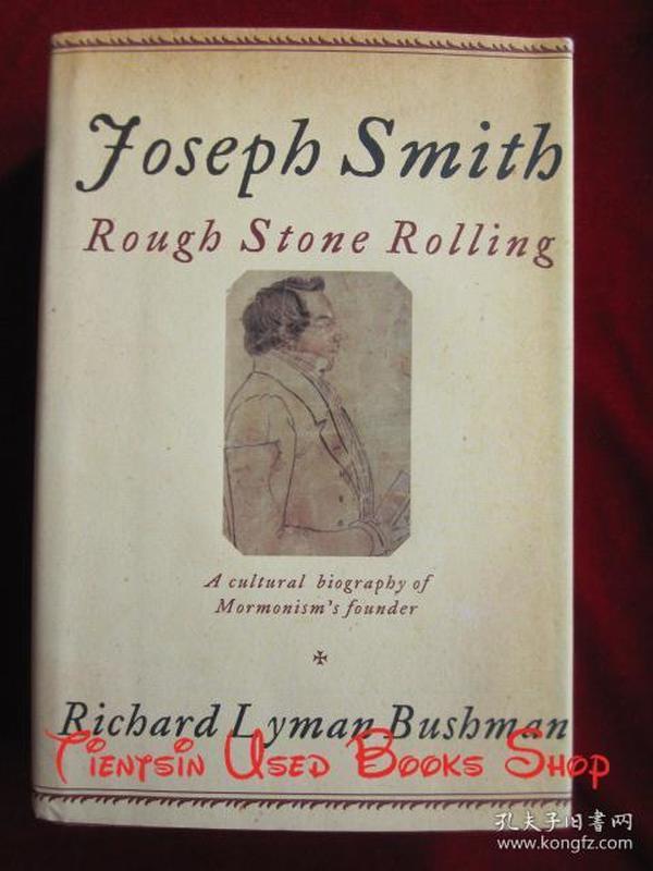 Joseph Smith: Rough Stone Rolling(英语原版 毛边精装本)约瑟·斯密传:粗石滚动(又译《约瑟夫·史密斯传》)