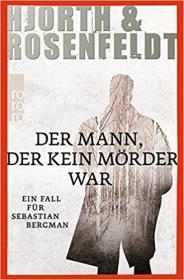 德语原版畅销小说 Der Mann, der kein Mörder war (Ein Fall für Sebastian Bergman, Band 1) 2013 Michael Hjorth
