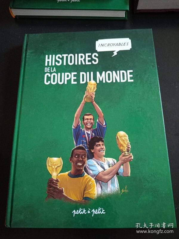 HISTOIRES INCROYABLES  DELA COUPE DU MONDE 世界杯足球赛历史 精装16开
