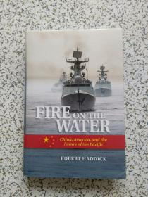 FIRE ON THE WATER  精装本