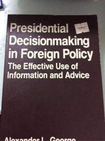 Presidential decisionmarking in foreign policy