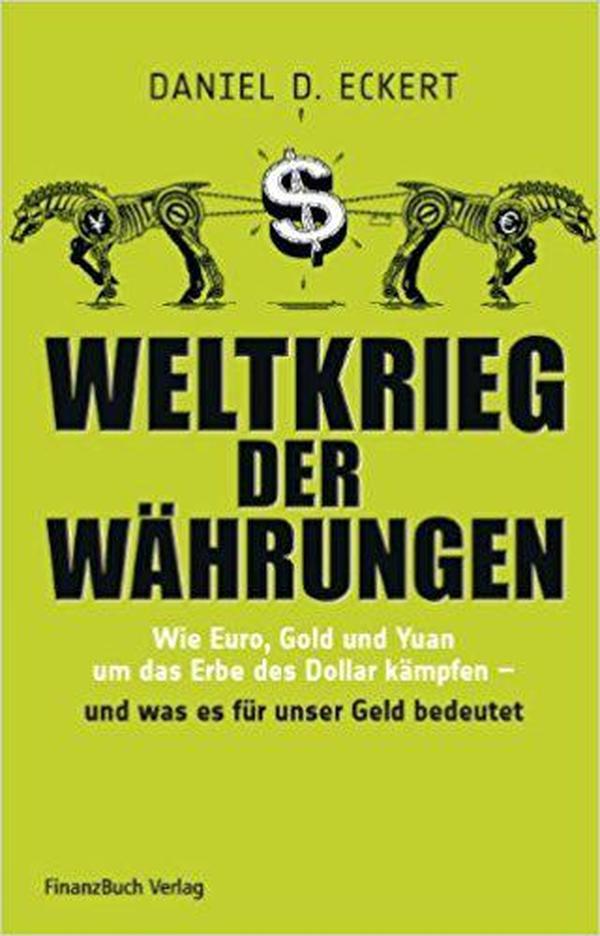 德语原版书 Weltkrieg der Währungen: Wie Euro, Gold und Yuan um das Erbe des Dollar kämpfen 世界货币大战