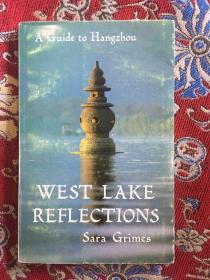 West Lake Reflections: A Guide to Hangzhou 西湖览胜 英文版