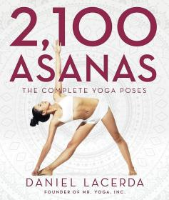 2,100 Asanas: The Complete Yoga Poses 完整的瑜伽姿势