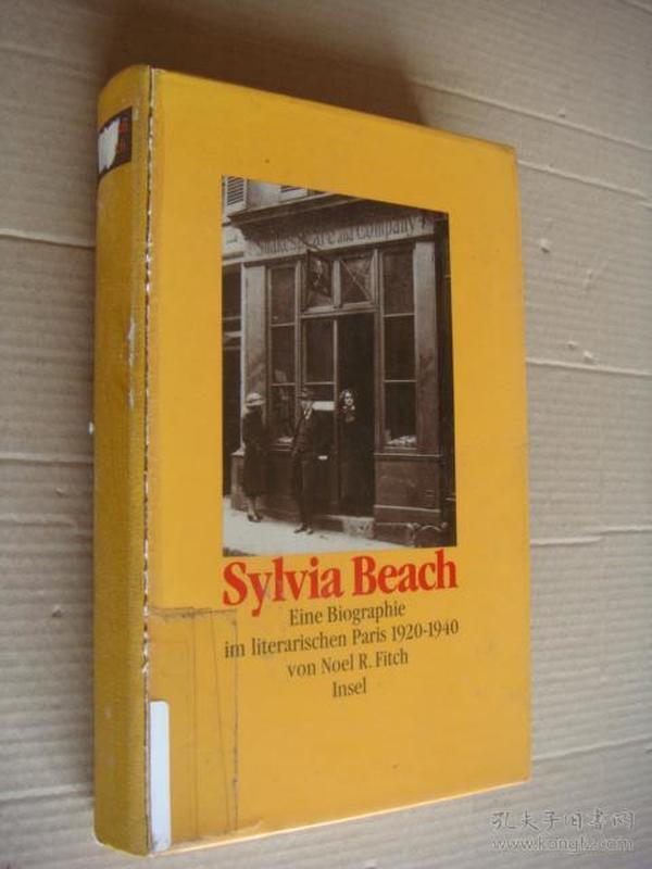 Sylvia Beach:Eine Biographie im literarischen Paris 1920-1940 Von Noel R. Fitch Insel  大32开精装 插图本