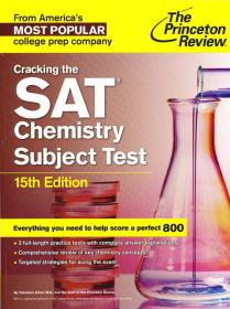 Cracking the SAT Chemistry Subject Test, 15th Ed