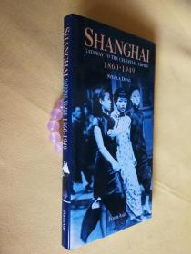 英文原版 精装 Shanghai: Gateway to the Celestial Empire 1860-1949 by Stella Dong