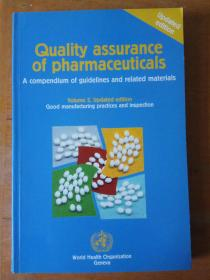 Quality Assurance of Pharmaceuticals, A Compendium of Guidelines and Related Materials