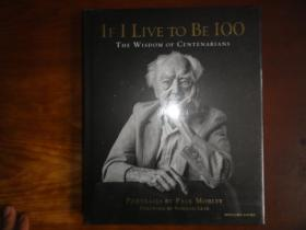 If I Live to Be 100: The Wisdom of Centenarians [精装]