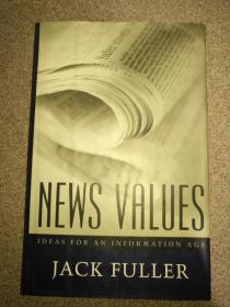 News Values: Ideas For An Information Age 新闻价值:信息时代的理念 精装