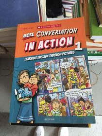MORE CONVERSATION IN ACTION LEARNING ENGLISH THROUGH PICTURES.1---[ID:195733][%#129B4%#]---[中图分类法][!I文学!]