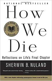 How We Die: Reflections of Lifes Final Chapter, New Edition 我们如何死亡:生命最后一章的思考